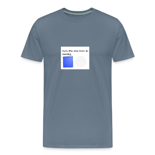 Plate will Only Treat Me Horrbily - Men's Premium T-Shirt