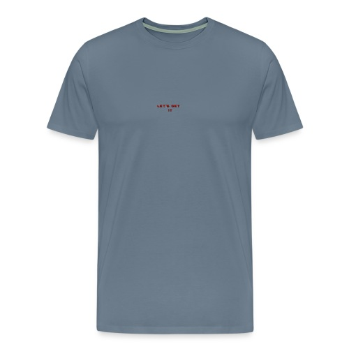 Let's Get It - Men's Premium T-Shirt