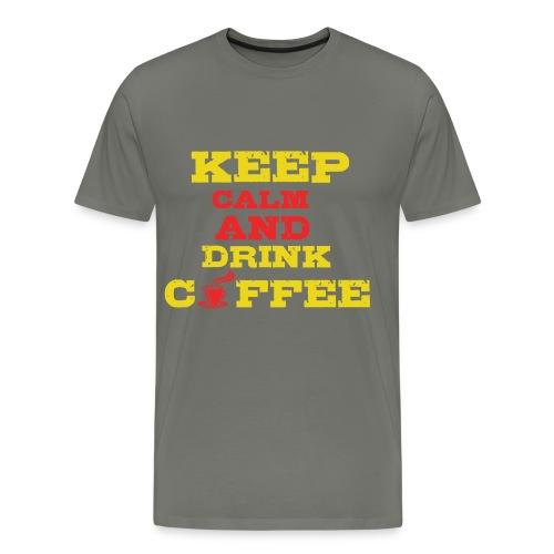 Keep Calm and Drink Coffee - Men's Premium T-Shirt