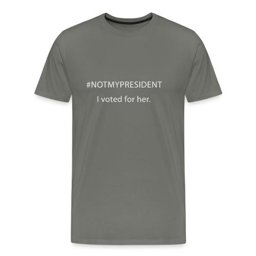 #NOTMYPRESIDENT - I voted for her. - Men's Premium T-Shirt