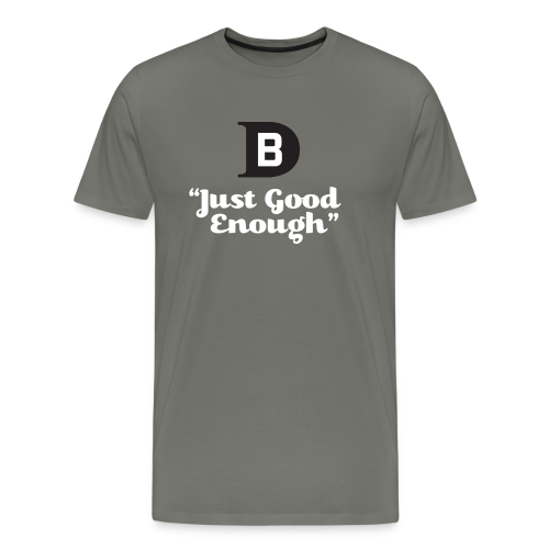 Dadbod Just Good Enough - Men's Premium T-Shirt