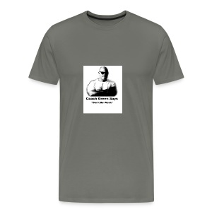 Don't Be Weak - Men's Premium T-Shirt