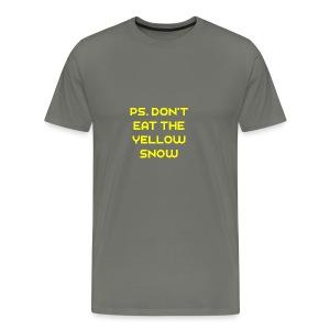 Ps. Don't Eat The Yellow Snow - Men's Premium T-Shirt