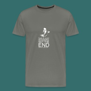 This is just beginning, not the end. - Men's Premium T-Shirt
