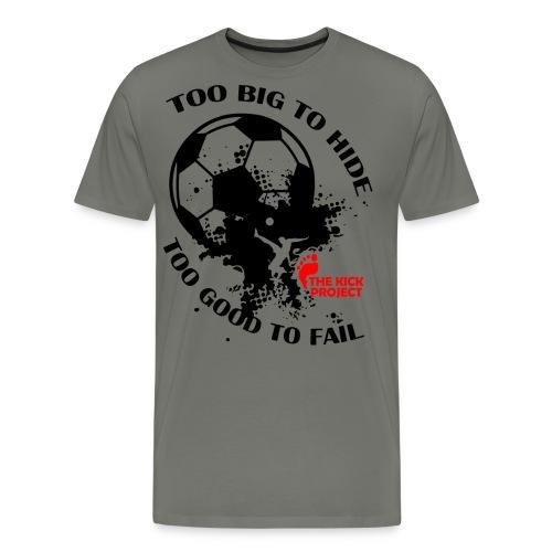 TooBigtoHide - Men's Premium T-Shirt