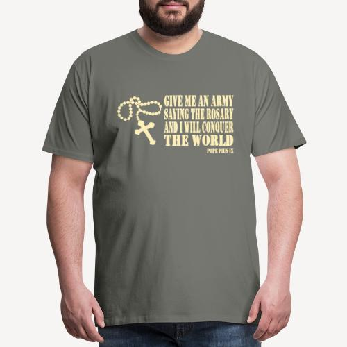 Give me an Army saying the Rosary.... - Men's Premium T-Shirt