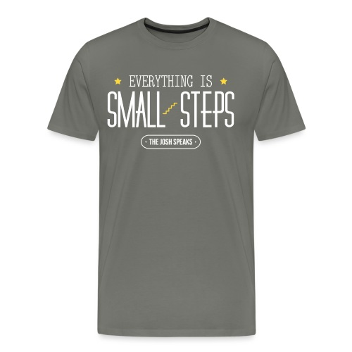 Everything is Small Steps - Men's Premium T-Shirt