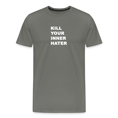 KillYourInnerHater - Men's Premium T-Shirt