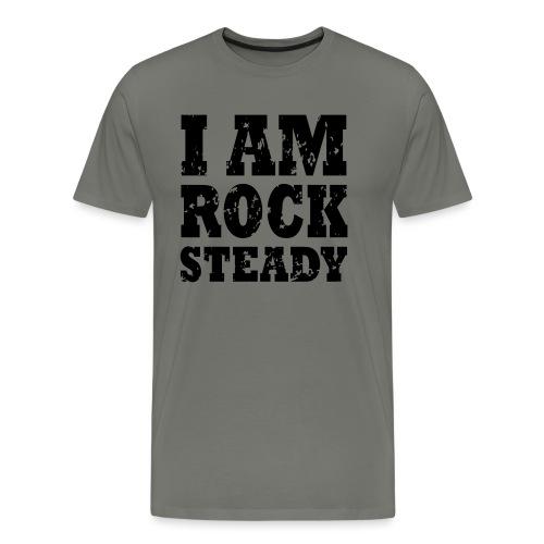 WPC I Am Rock Steady T sh - Men's Premium T-Shirt