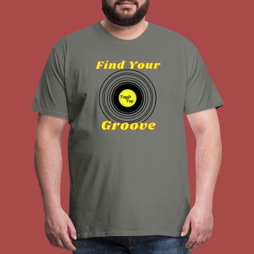 Find Your Groove - Men's Premium T-Shirt