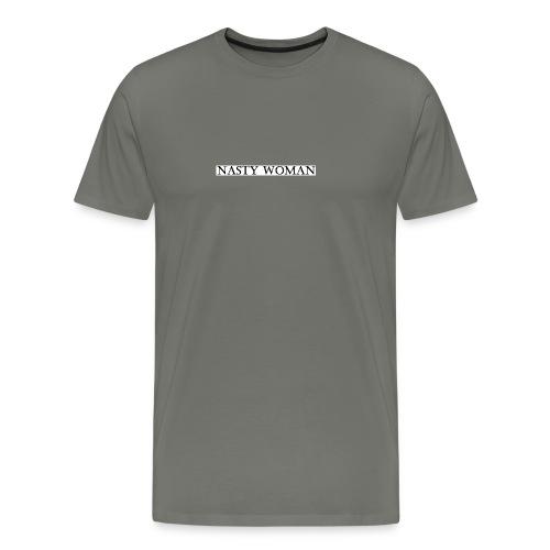 Nasty Woman T-Shirt - Men's Premium T-Shirt