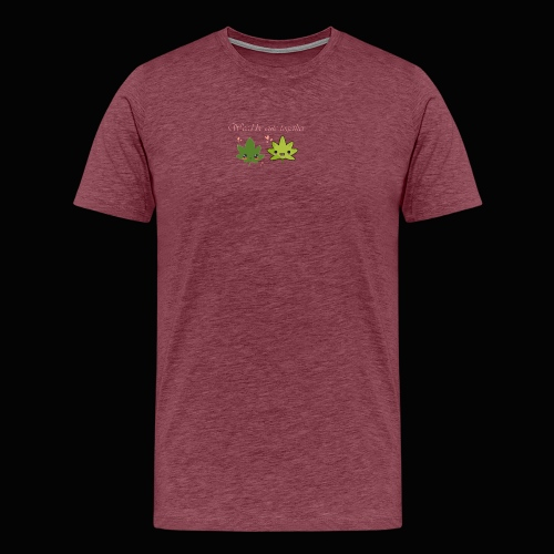 Weed Be Cute Together - Men's Premium T-Shirt