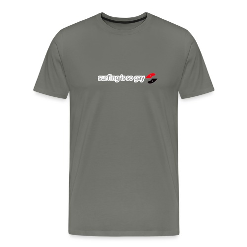 Surfing is so gay - Men's Premium T-Shirt