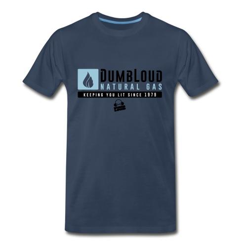 DUMBLOUD NATURAL GAS - Men's Premium T-Shirt
