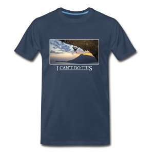 I can't do this - Men's Premium T-Shirt