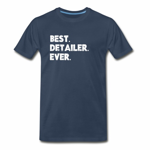 AUTO DETAILER SHIRT | BEST DETAILER EVER - Men's Premium T-Shirt