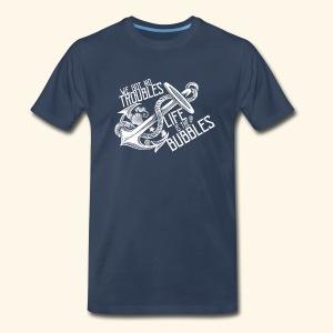 No troubles - Men's Premium T-Shirt
