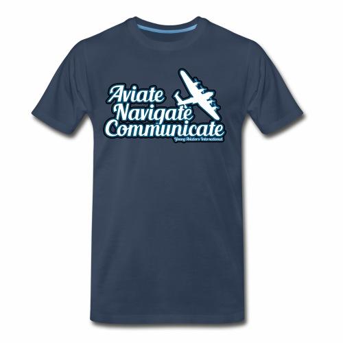 Aviate Navigate Communicate - Men's Premium T-Shirt