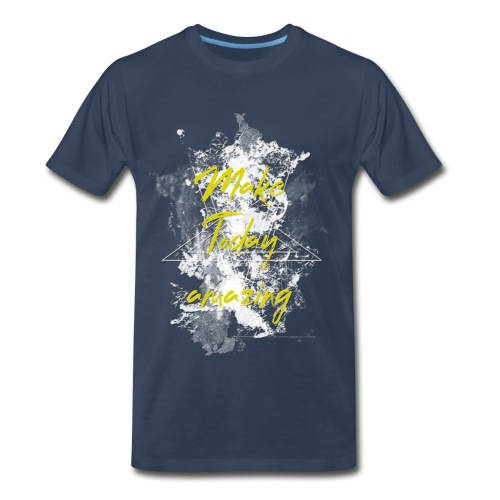 Make today amazing - Men's Premium T-Shirt