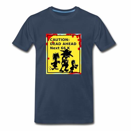 Dead Ahead! - Men's Premium T-Shirt