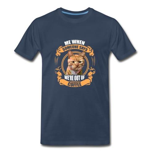What no Coffee - Men's Premium T-Shirt