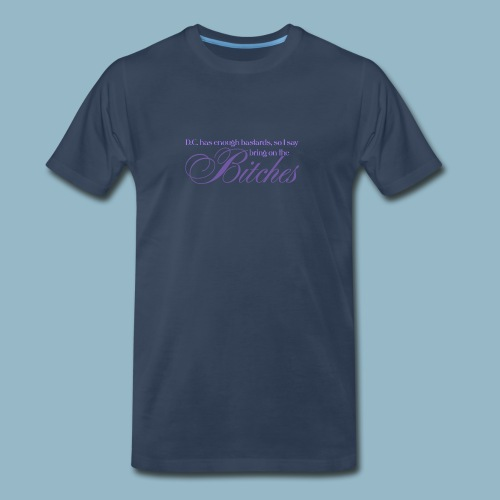 Bring on the Bitches in Grape - Men's Premium T-Shirt