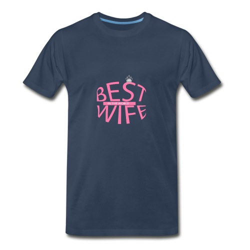 best wife in the world - Men's Premium T-Shirt