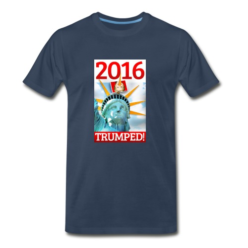 2016 TRUMPED! - Hillary Trumped by Lady Liberty - Men's Premium T-Shirt