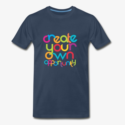 Create Your Own Opportunity - Men's Premium T-Shirt