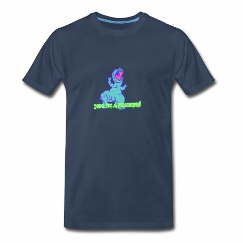 Yeh, I'm a Dinosaur! - Men's Premium T-Shirt