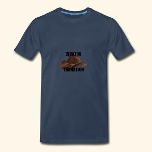 What In Tarnation Meme - Men's Premium T-Shirt