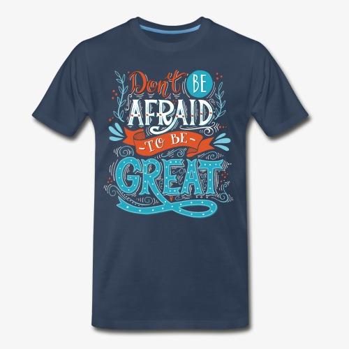 Be Great - Men's Premium T-Shirt