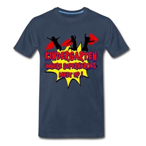Kindergarten where SUPERHEROES meet up! - Men's Premium T-Shirt