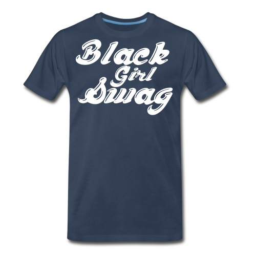 Black Girl Swag T-Shirt - Men's Premium T-Shirt
