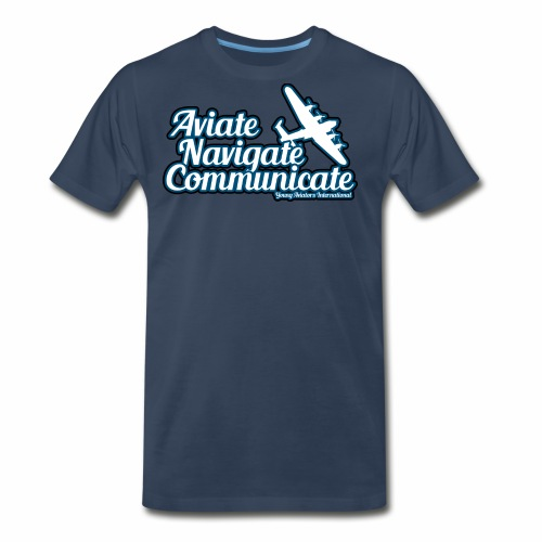 Aviate Navigate Communicate - Men's Premium T-Shirt