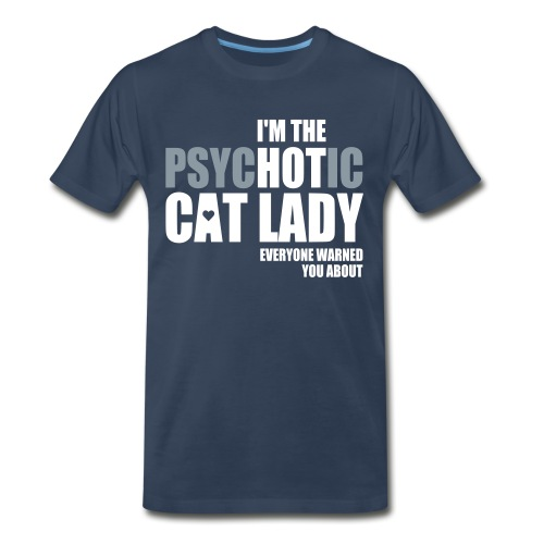 Psychotic Cat Lady - Men's Premium T-Shirt