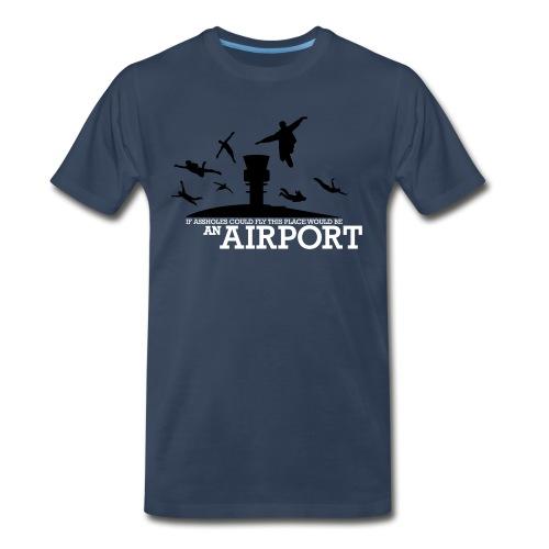 If Assholes Could Fly - Men's Premium T-Shirt