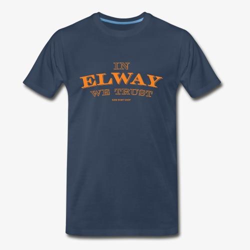 In Elway We Trust Orng - Men's Premium T-Shirt