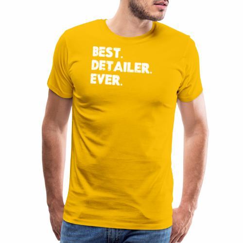 AUTO DETAILER SHIRT | BEST DETAILER EVER - Men's Premium T-Shirt