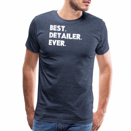 AUTO DETAILER SHIRT   BEST DETAILER EVER - Men's Premium T-Shirt