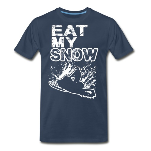 Snowmobile Eat My Snow - Men's Premium T-Shirt