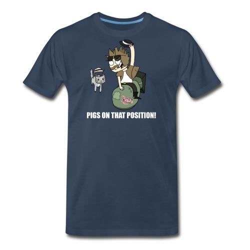 Pigs On That Position! - Men's Premium T-Shirt