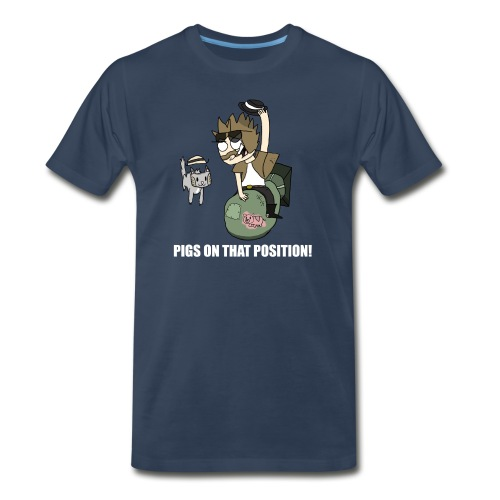 Pigs On That Position! - Men's Premium T-Shirt