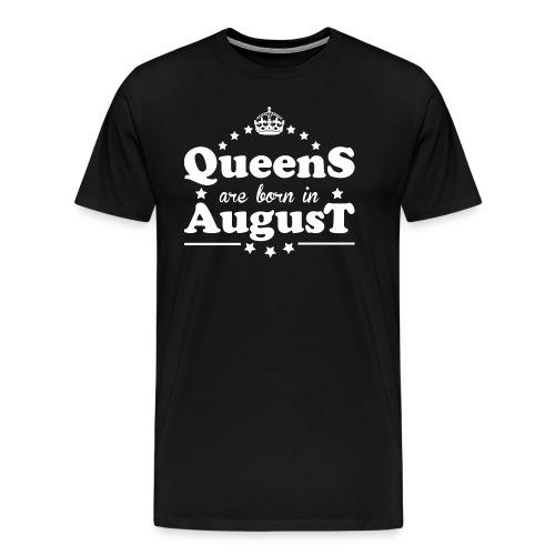 Queens are born in August - Men's Premium T-Shirt