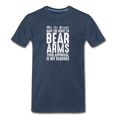 Our Right To Bear Arms - Men's Premium T-Shirt
