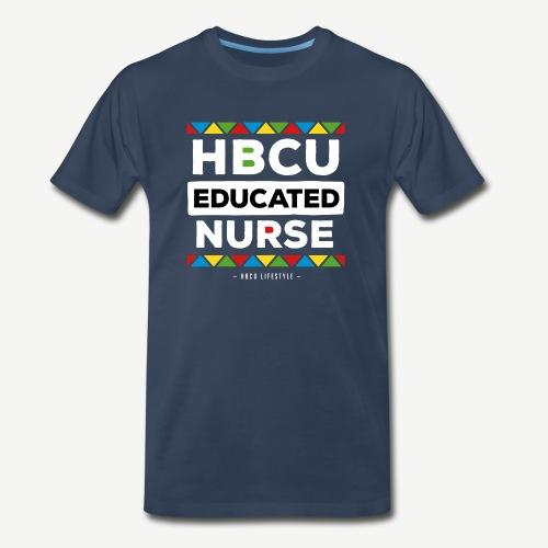 HBCU Educated Nurse - Men's Premium T-Shirt