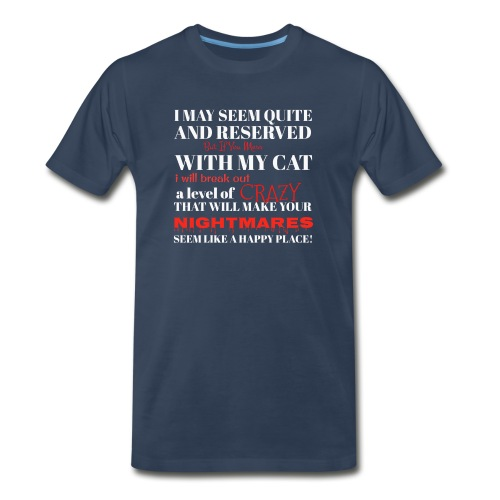If You Mess With My Cat !!! - Men's Premium T-Shirt