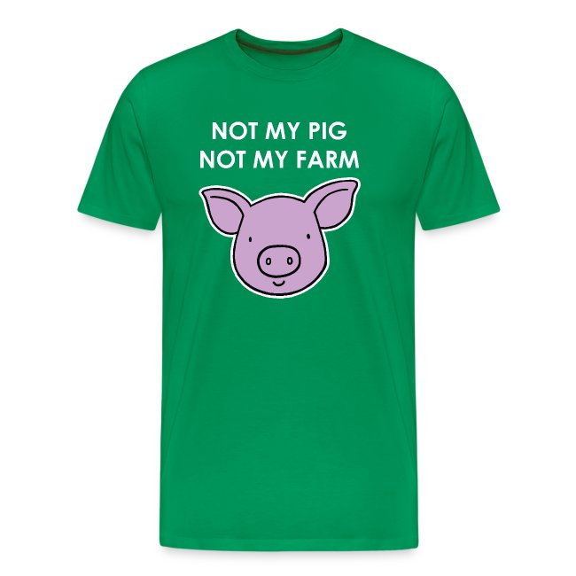 Letterkenny Not My Pig Not My Farm
