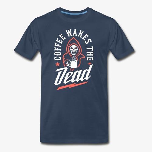 Coffee Wakes The Dead - Men's Premium T-Shirt