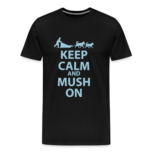 Keep Calm & MUSH On - Men's Premium T-Shirt